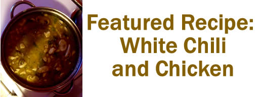 Featured Recipe: Chicken White Chili