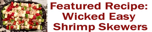 Featured Recipe: Wicked Easy Shrimp Skewers