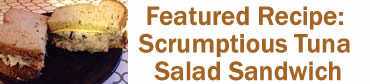 Featured Recipe: Scrumptious Tuna Salad Sandwich