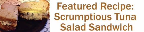 Featured Recipe: Scrumptious Tuna Salad Sandwich