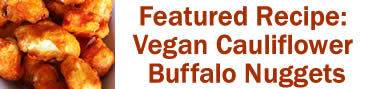 Featured Recipe: Vegan Cauliflower Buffalo Nuggets