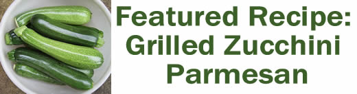 Featured Recipe: Grilled Zucchini Parmesan