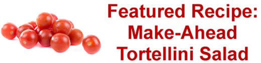 Featured Recipe: Make-Ahead Tortellini Salad