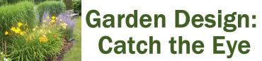 Garden Design: Catch the Eye